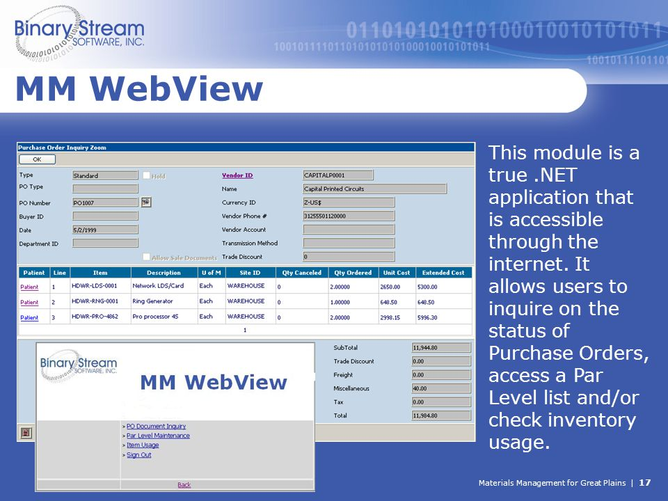 Materials Management for Great Plains | 17 MM WebView This module is a true.NET application that is accessible through the internet. It allows users t