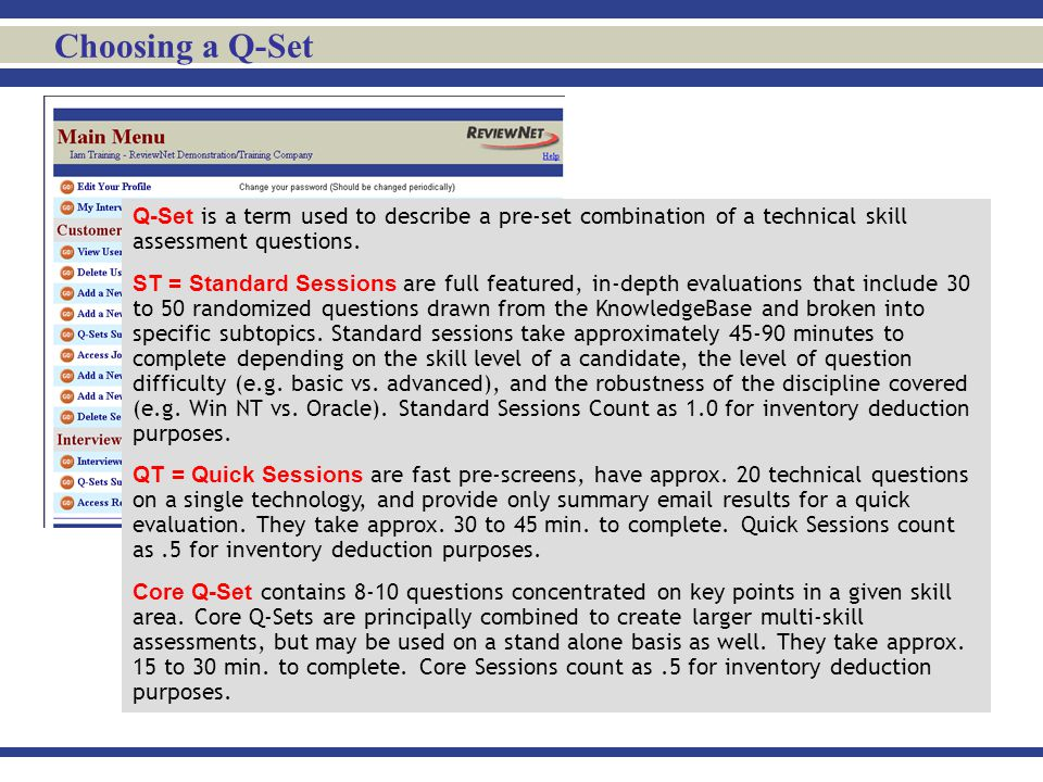 Choosing a Q-Set Q-Set is a term used to describe a pre-set combination of a technical skill assessment questions.