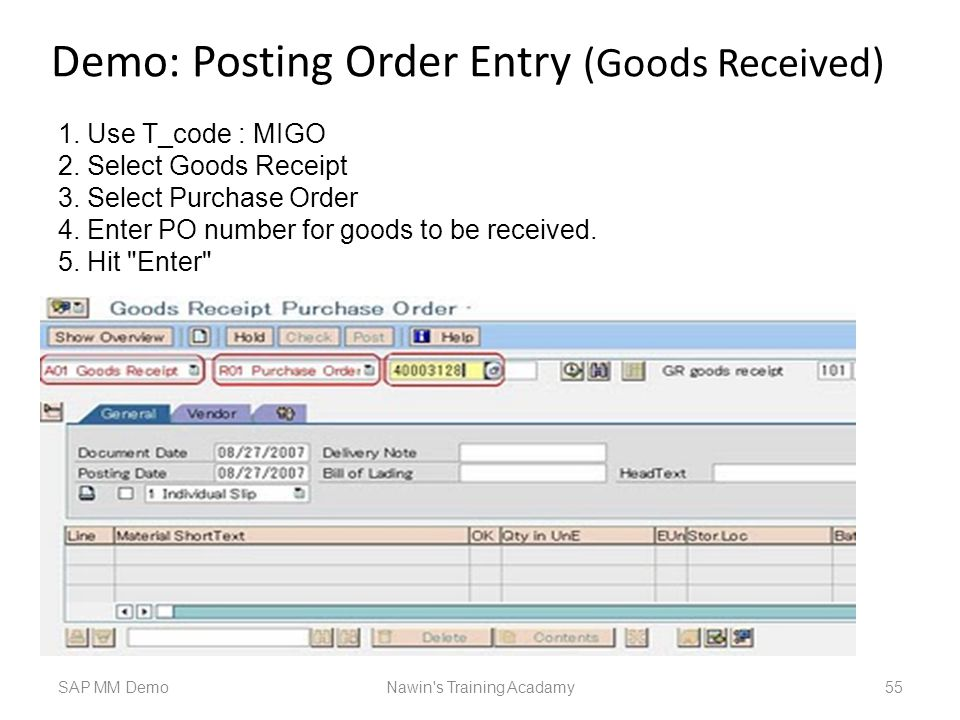 Demo: Posting Order Entry (Goods Received) SAP MM DemoNawin s Training Acadamy 55 1.