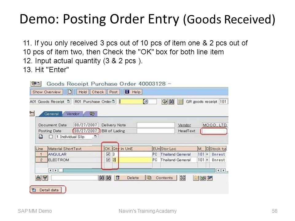 Demo: Posting Order Entry (Goods Received) SAP MM DemoNawin s Training Acadamy 58 11.