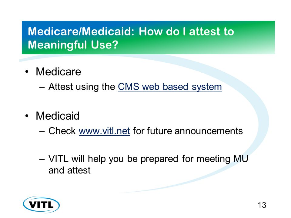 Medicare/Medicaid: How do I attest to Meaningful Use.