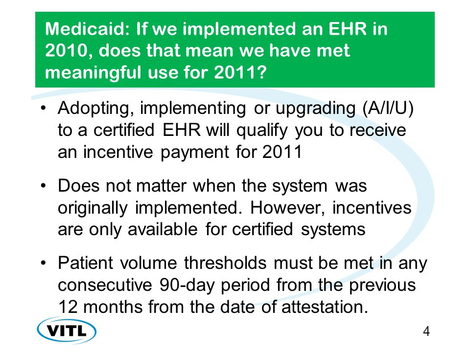 Medicaid: If we implemented an EHR in 2010, does that mean we have met meaningful use for 2011.