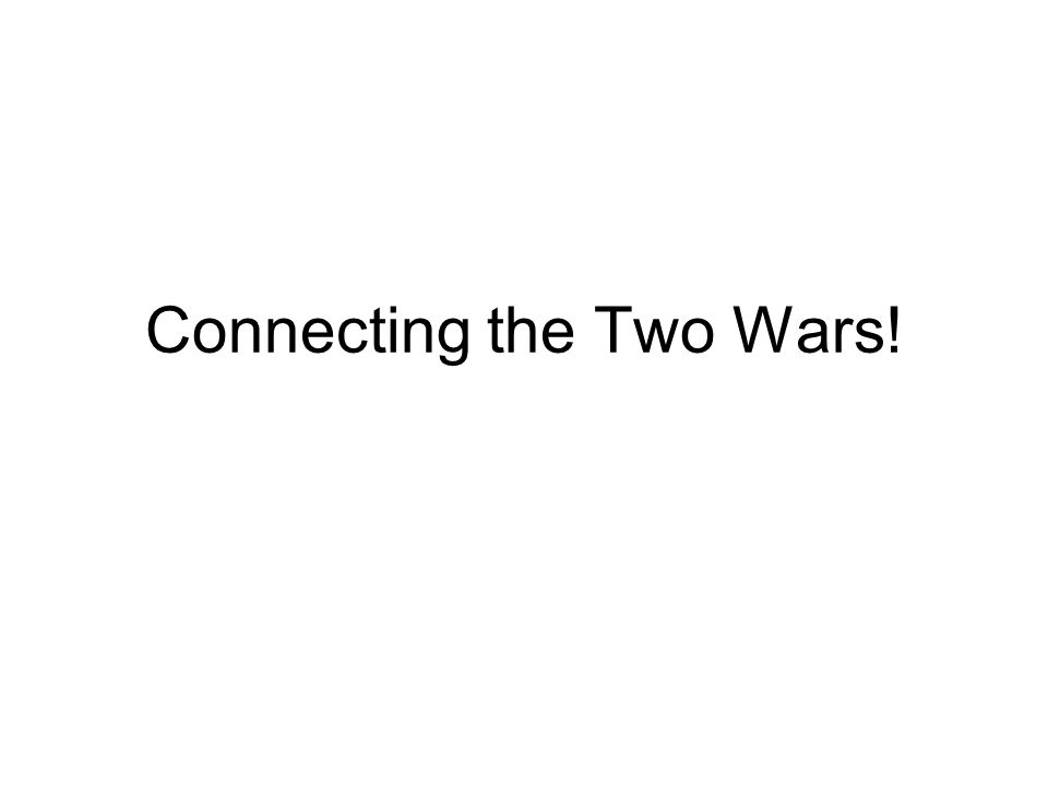 Connecting the Two Wars!