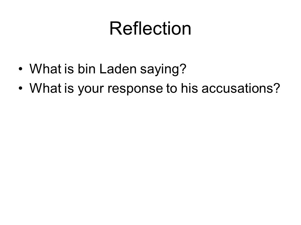 Reflection What is bin Laden saying What is your response to his accusations