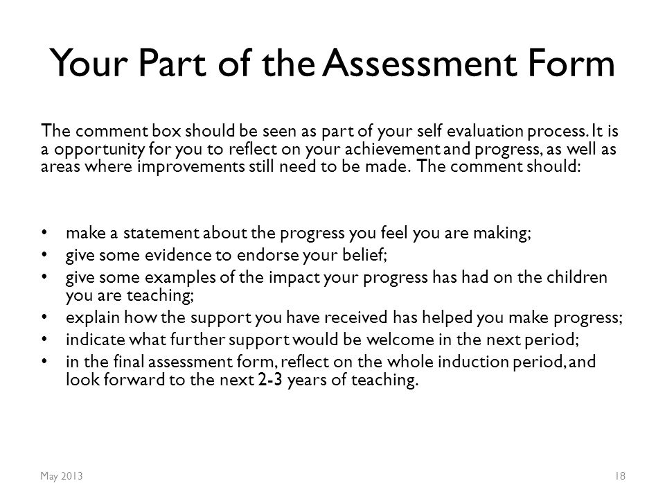 Your Part of the Assessment Form The comment box should be seen as part of your self evaluation process.