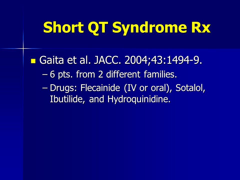 Short QT Syndrome Rx Gaita et al.JACC. 2004;43:1494-9.