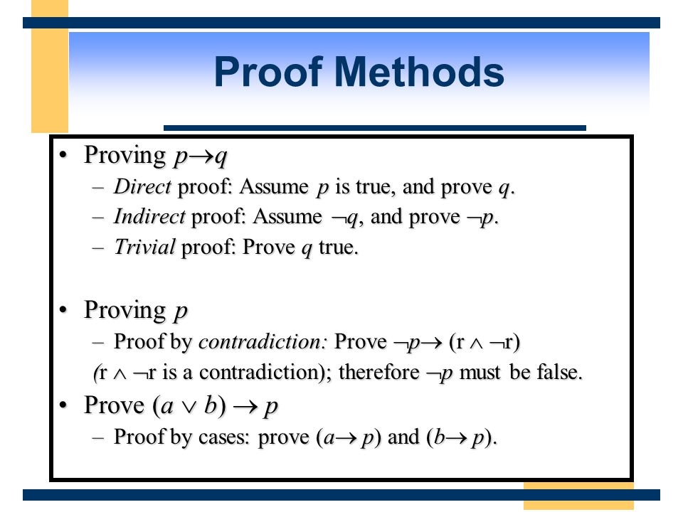 Proof Methods Proving p  qProving p  q –Direct proof: Assume p is true, and prove q.