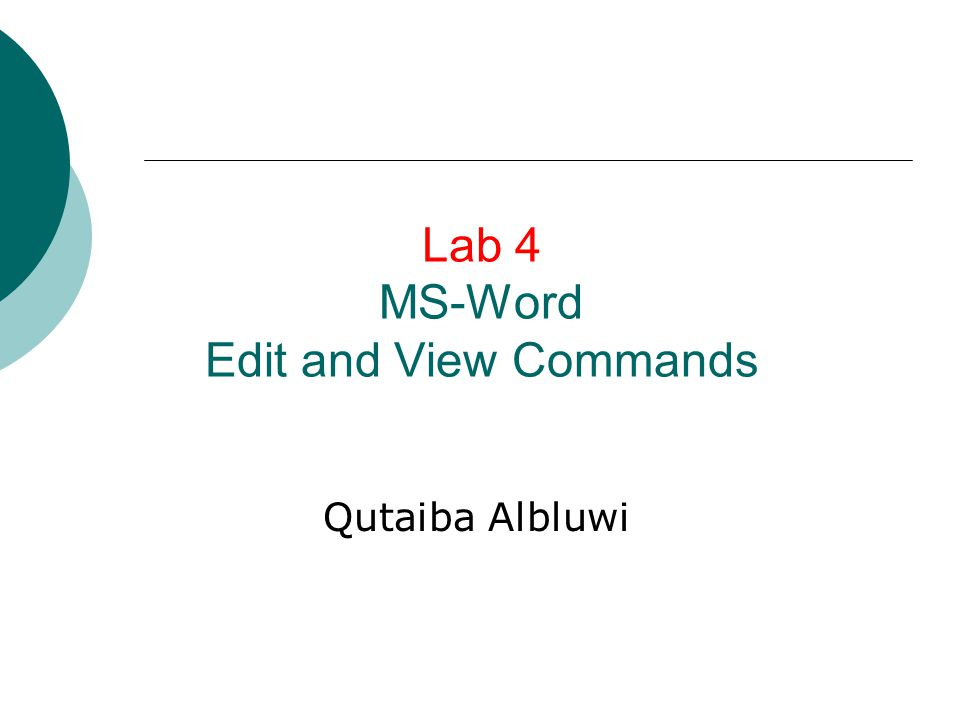 Lab 4 MS-Word Edit and View Commands Qutaiba Albluwi