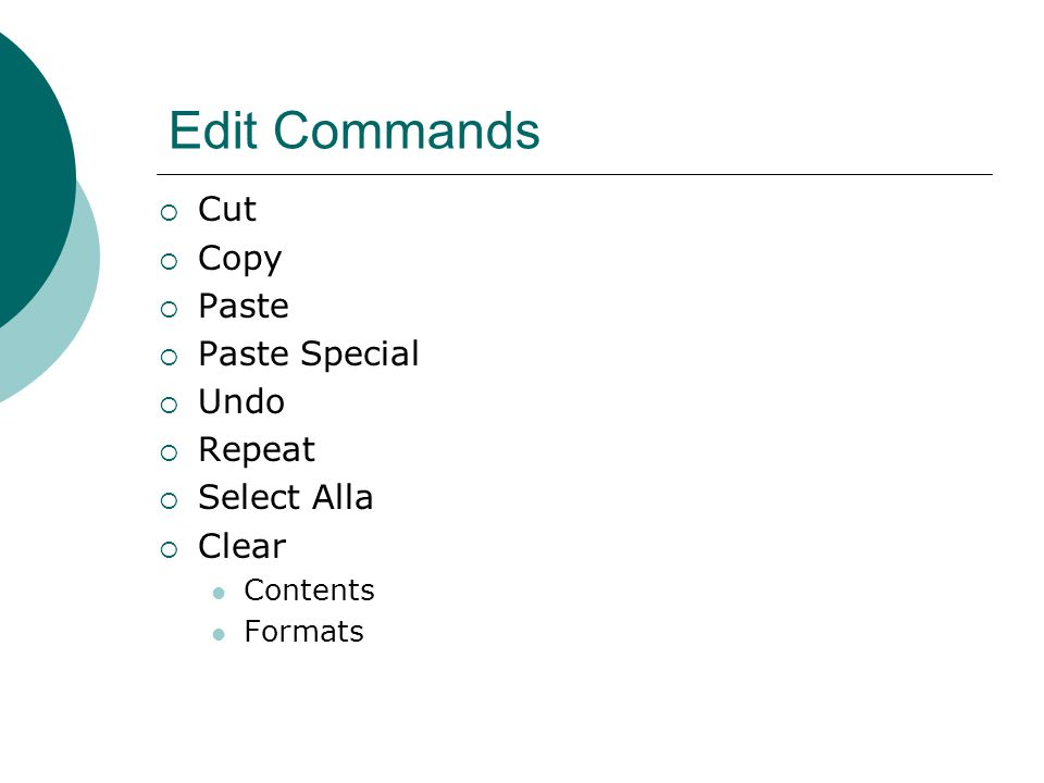 Edit Commands  Cut  Copy  Paste  Paste Special  Undo  Repeat  Select Alla  Clear Contents Formats