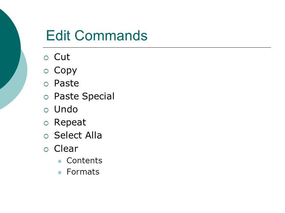 Edit Commands  Cut  Copy  Paste  Paste Special  Undo  Repeat  Select Alla  Clear Contents Formats