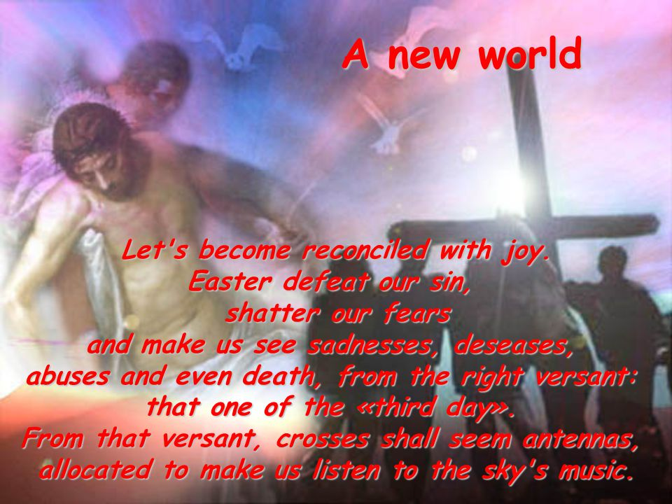 A new world Let s become reconciled with joy.