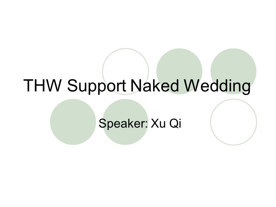 THW Support Naked Wedding Speaker: Xu Qi