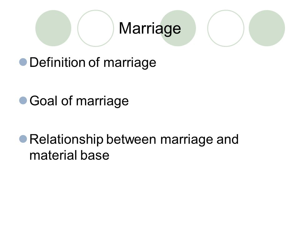 Marriage Definition of marriage Goal of marriage Relationship between marriage and material base