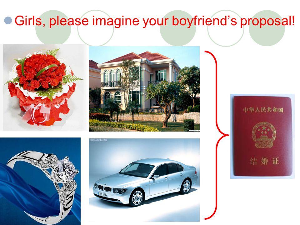 Girls, please imagine your boyfriend's proposal!