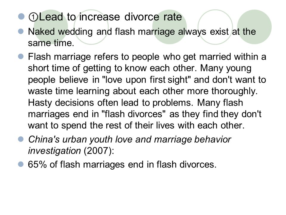 ① Lead to increase divorce rate Naked wedding and flash marriage always exist at the same time. Flash marriage refers to people who get married within