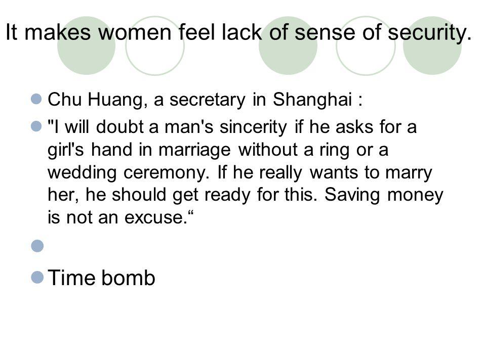 It makes women feel lack of sense of security.