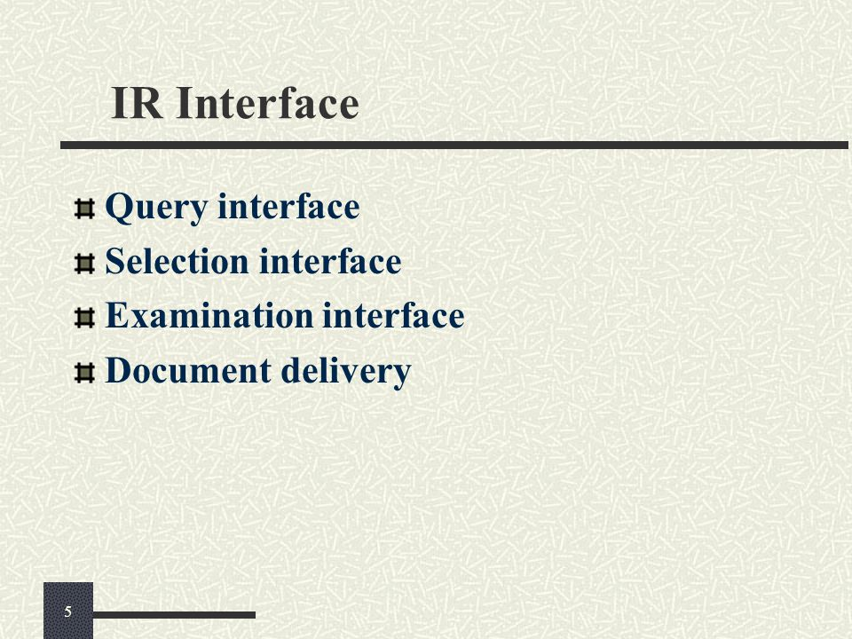 IR Interface Query interface Selection interface Examination interface Document delivery 5