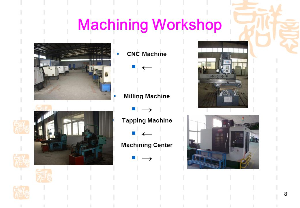 8 Machining Workshop  CNC Machine  ←  Milling Machine  →  Tapping Machine  ←  Machining Center  →