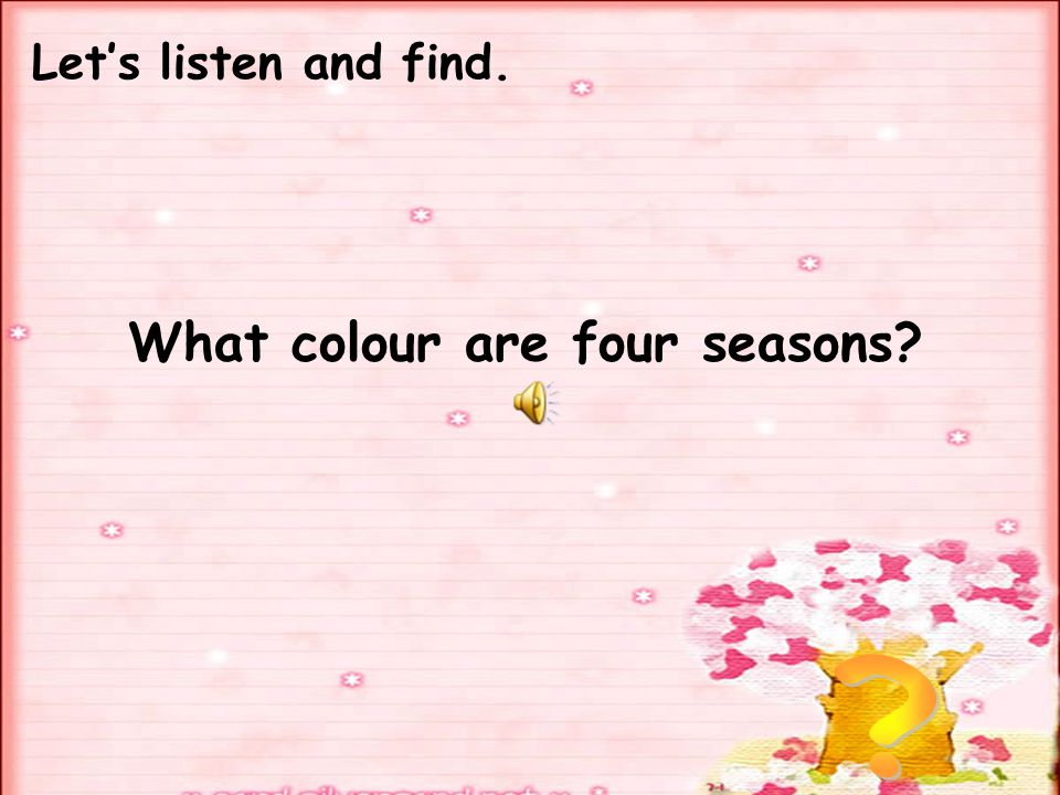 What colour are four seasons? Let's listen and find.
