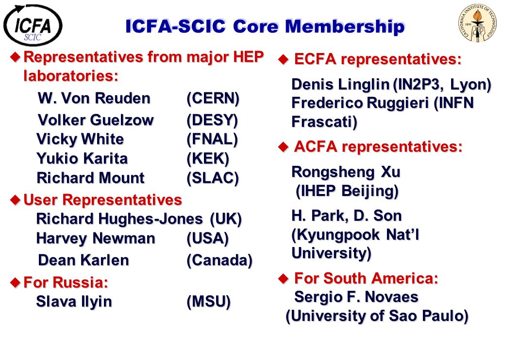 ICFA-SCIC Core Membership u Representatives from major HEP laboratories: W.