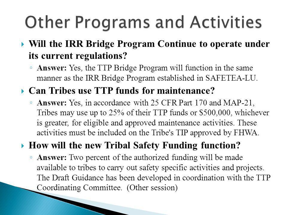  Will the IRR Bridge Program Continue to operate under its current regulations.