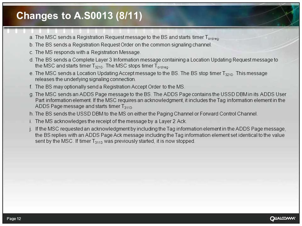 Page 12 Changes to A.S0013 (8/11) a.The MSC sends a Registration Request message to the BS and starts timer T ordreg.