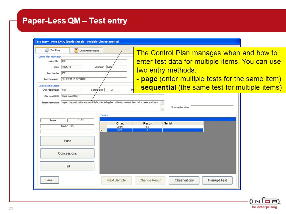 Template V.24, 1-Mar-2007 21 Paper-Less QM – Test entry The Control Plan manages when and how to enter test data for multiple items.