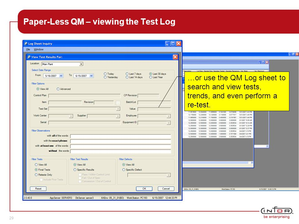 Template V.24, 1-Mar-2007 29 Paper-Less QM – viewing the Test Log …or use the QM Log sheet to search and view tests, trends, and even perform a re-test.