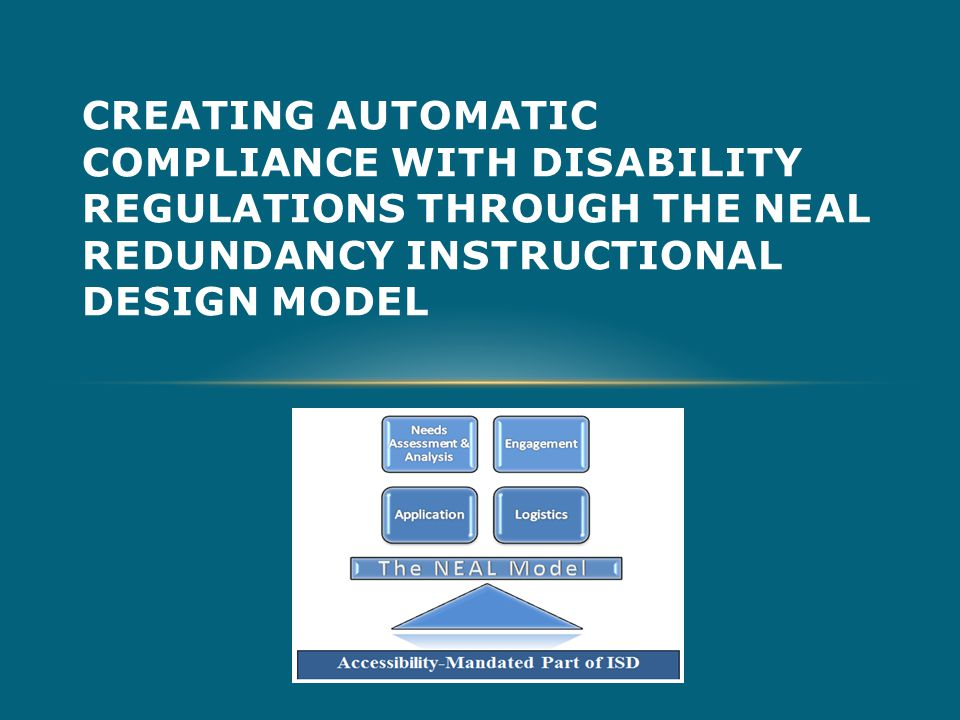 CREATING AUTOMATIC COMPLIANCE WITH DISABILITY REGULATIONS THROUGH THE NEAL REDUNDANCY INSTRUCTIONAL DESIGN MODEL