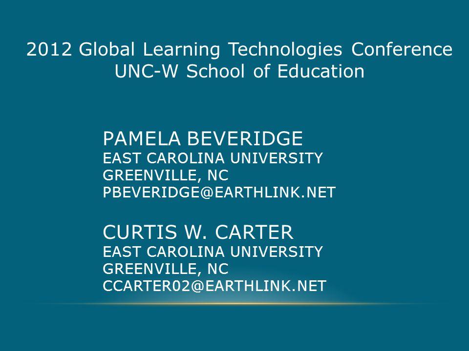 PAMELA BEVERIDGE EAST CAROLINA UNIVERSITY GREENVILLE, NC PBEVERIDGE@EARTHLINK.NET CURTIS W.