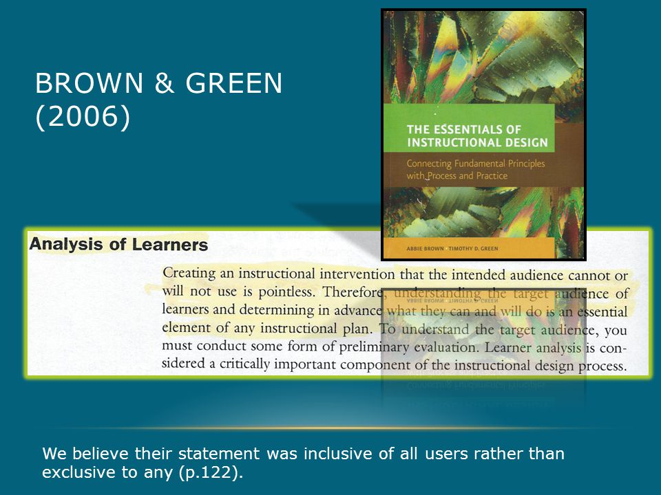 BROWN & GREEN (2006) We believe their statement was inclusive of all users rather than exclusive to any (p.122).