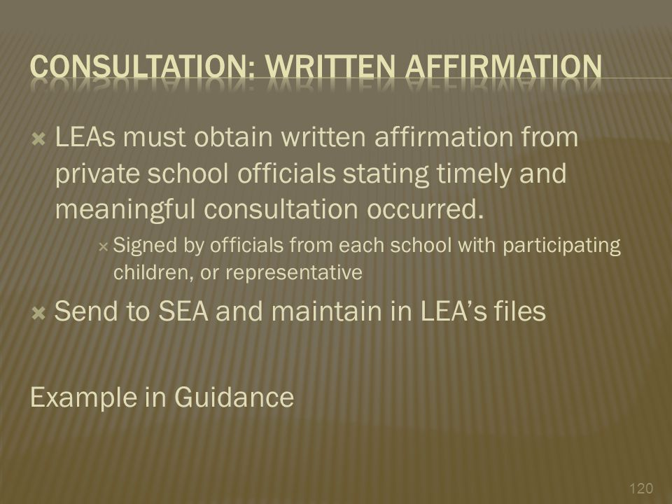  LEAs must obtain written affirmation from private school officials stating timely and meaningful consultation occurred.