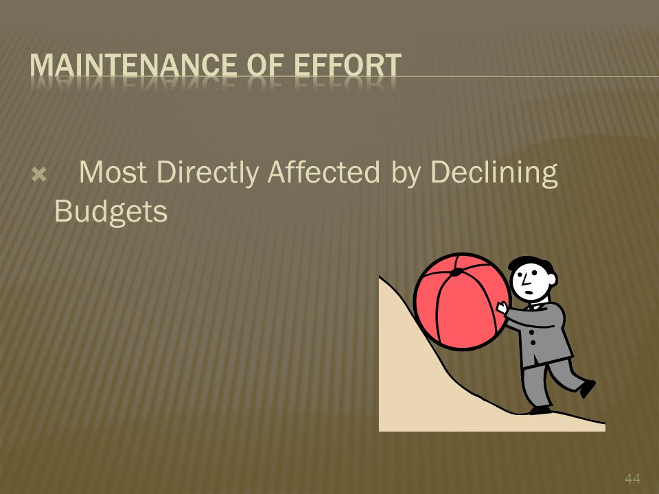 Most Directly Affected by Declining Budgets 44