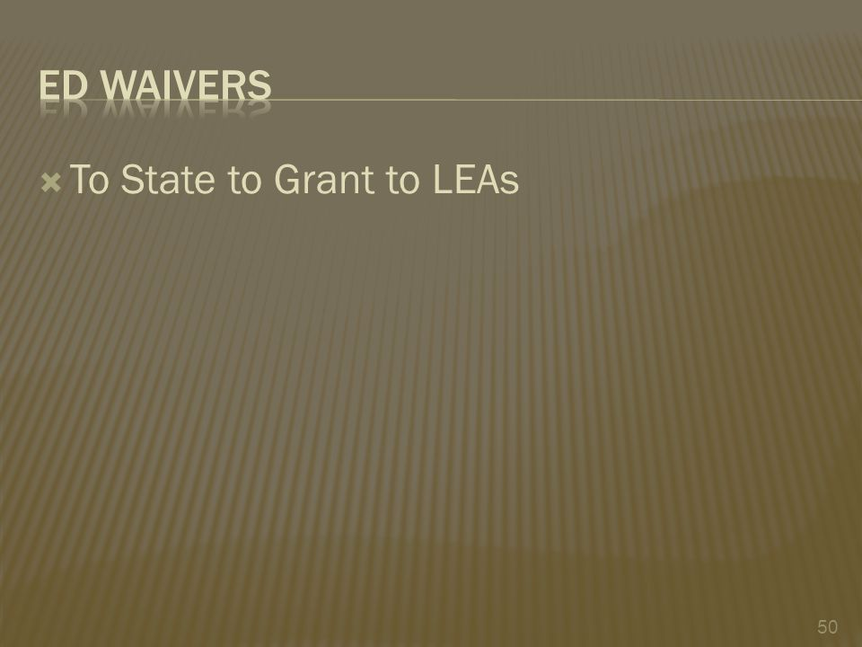  To State to Grant to LEAs 50
