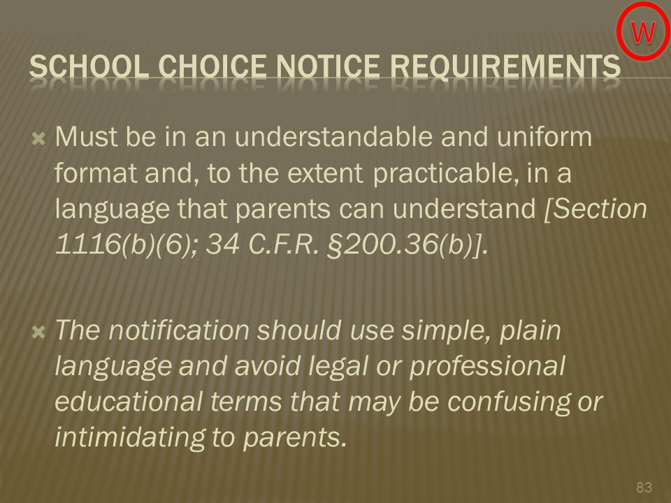  Must be in an understandable and uniform format and, to the extent practicable, in a language that parents can understand [Section 1116(b)(6); 34 C.F.R.