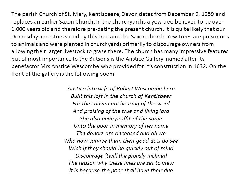 The parish Church of St. Mary, Kentisbeare, Devon dates from December 9, 1259 and replaces an earlier Saxon Church. In the churchyard is a yew tree be