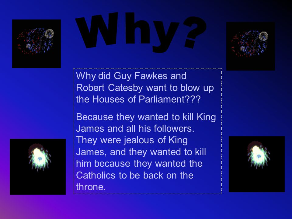 Guido Fawkes a.k.a Guy Fawkes was hired by Robert Catesby to blow up the Houses Of Parliament.