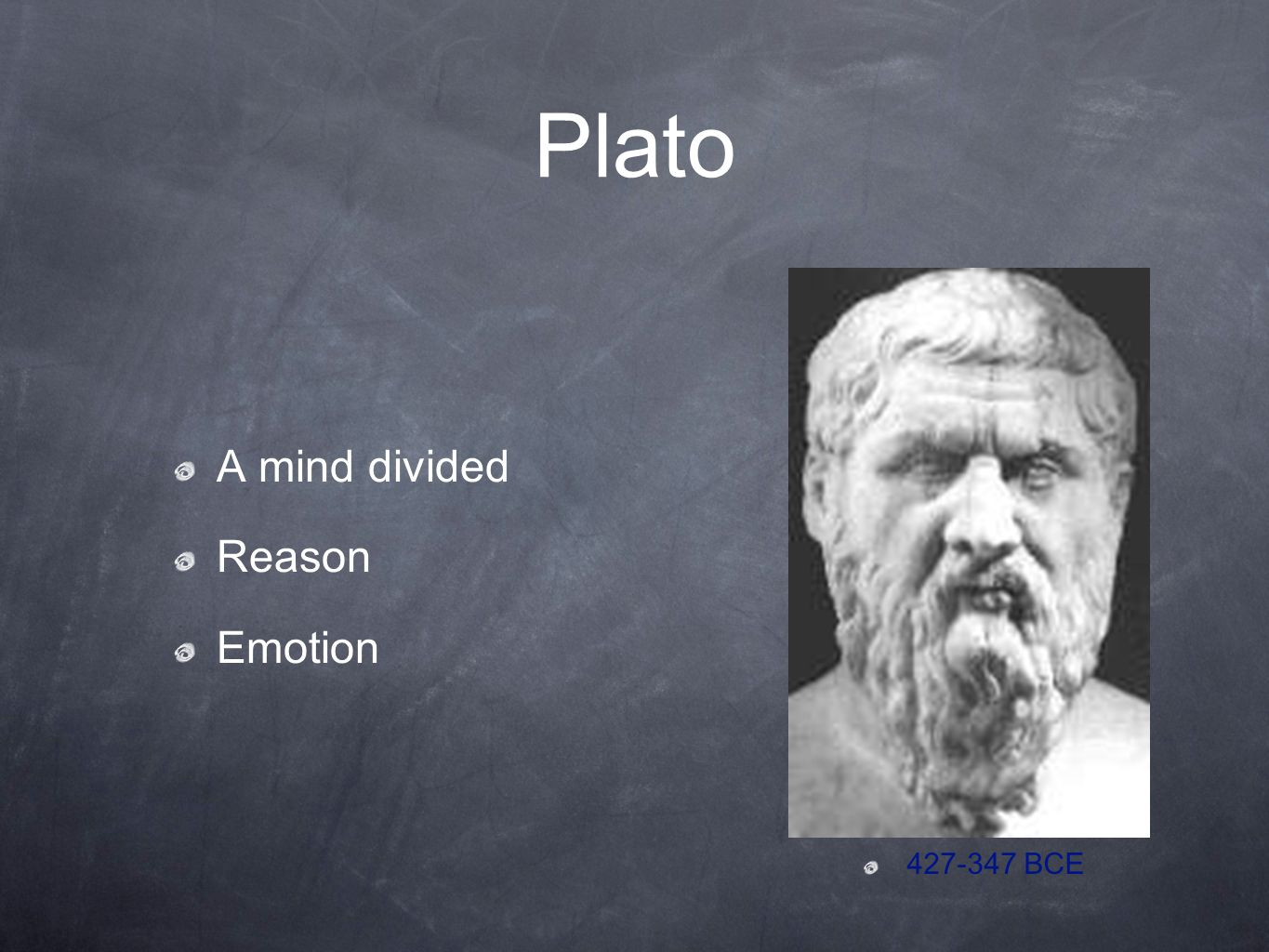 Plato A mind divided Reason Emotion BCE