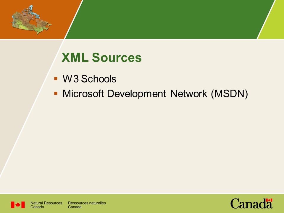 XML Sources  W3 Schools  Microsoft Development Network (MSDN)