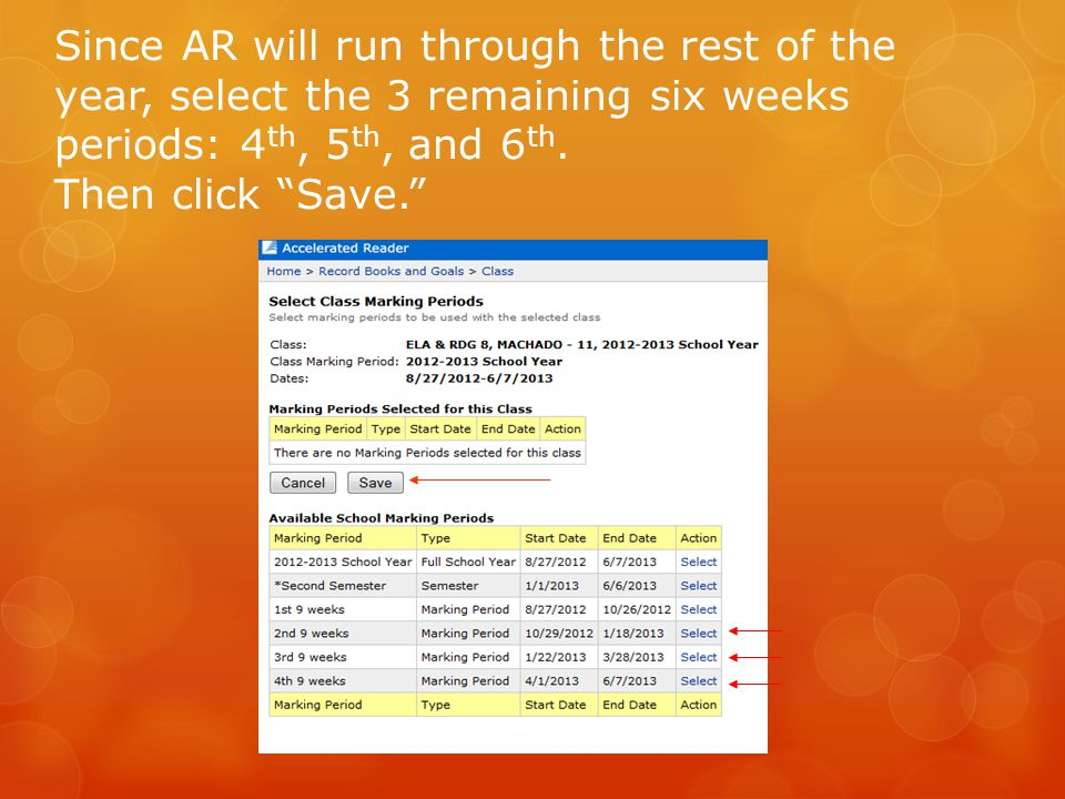 """Since AR will run through the rest of the year, select the 3 remaining six weeks periods: 4 th, 5 th, and 6 th. Then click """"Save."""""""