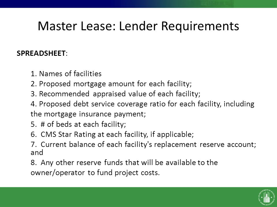 Master Lease: Lender Requirements SPREADSHEET: 1. Names of facilities 2.
