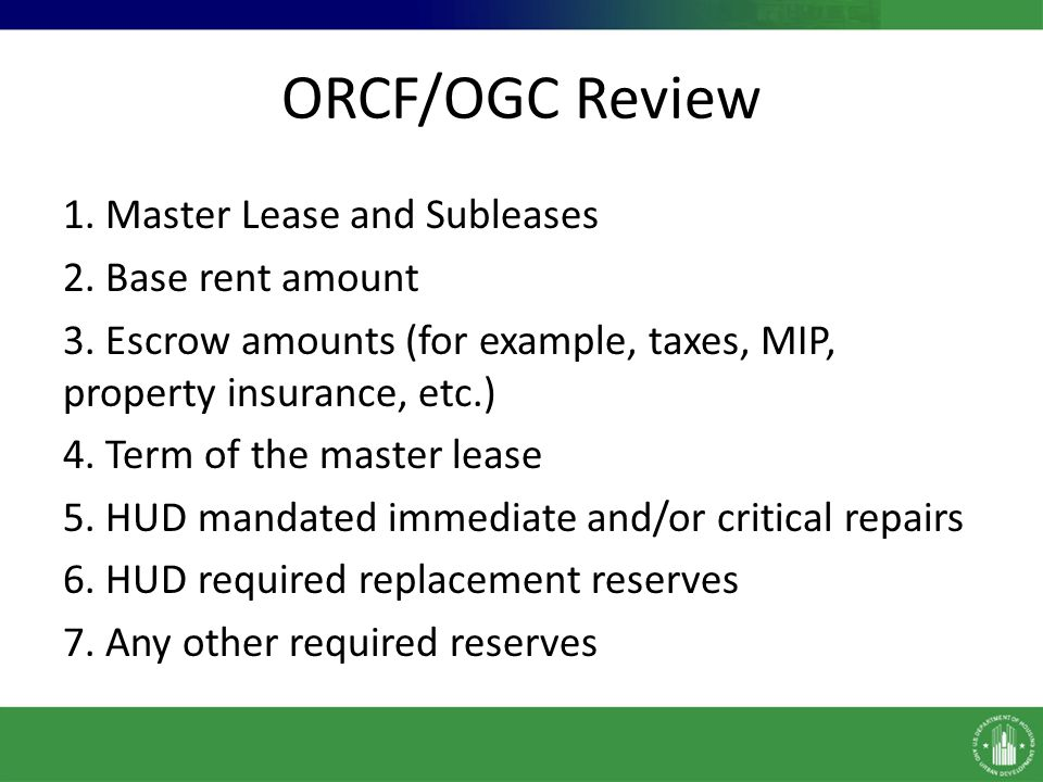 ORCF/OGC Review 1. Master Lease and Subleases 2. Base rent amount 3.