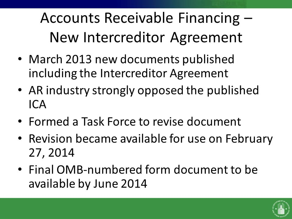 Accounts Receivable Financing – New Intercreditor Agreement Changes include: – Definition of AR Loan Obligations – Cut-Off Time & Ceased Funding – Notices and Consent Rights Looking further into the standstill provision