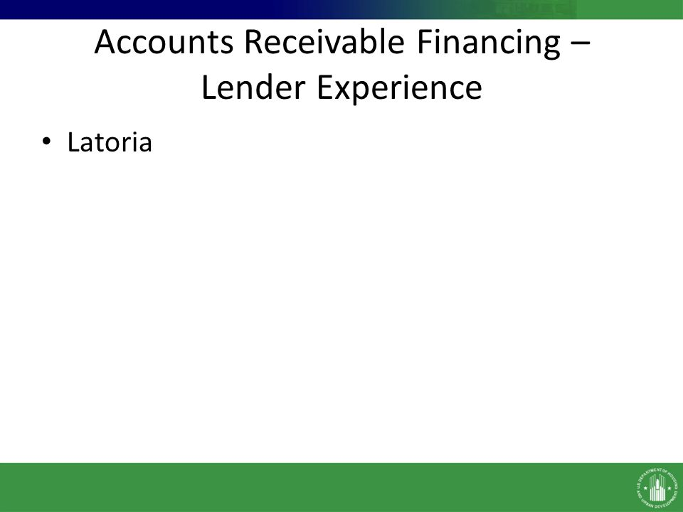 Accounts Receivable Financing – Lender Experience Latoria