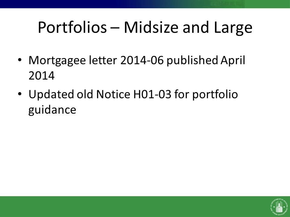 Portfolios – Midsize and Large New Guidance Increases threshold for midsize portfolio from $75 million to $90 million (triggers corporate credit review) Limits size of a single portfolio to no more than 5% UPB