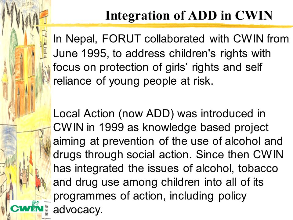Preventing Alcohol and Drug Use among Children at Risk in Nepal CWIN Experience Sumnima Tuladhar