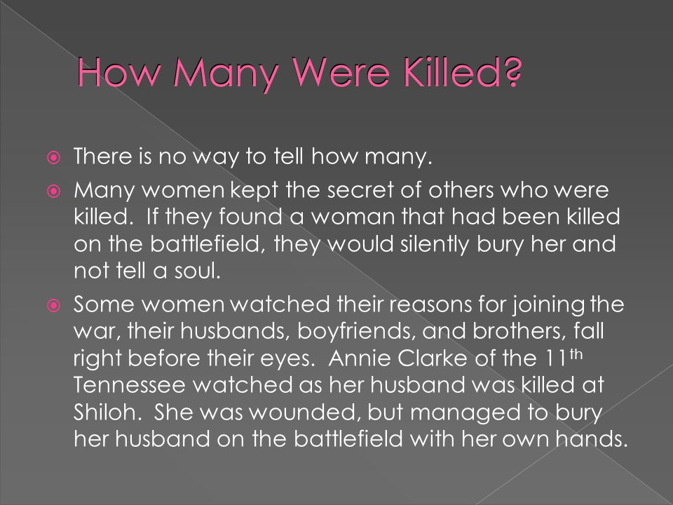 Where Did They Serve.  Research shows that women soldiers were at many important battles.