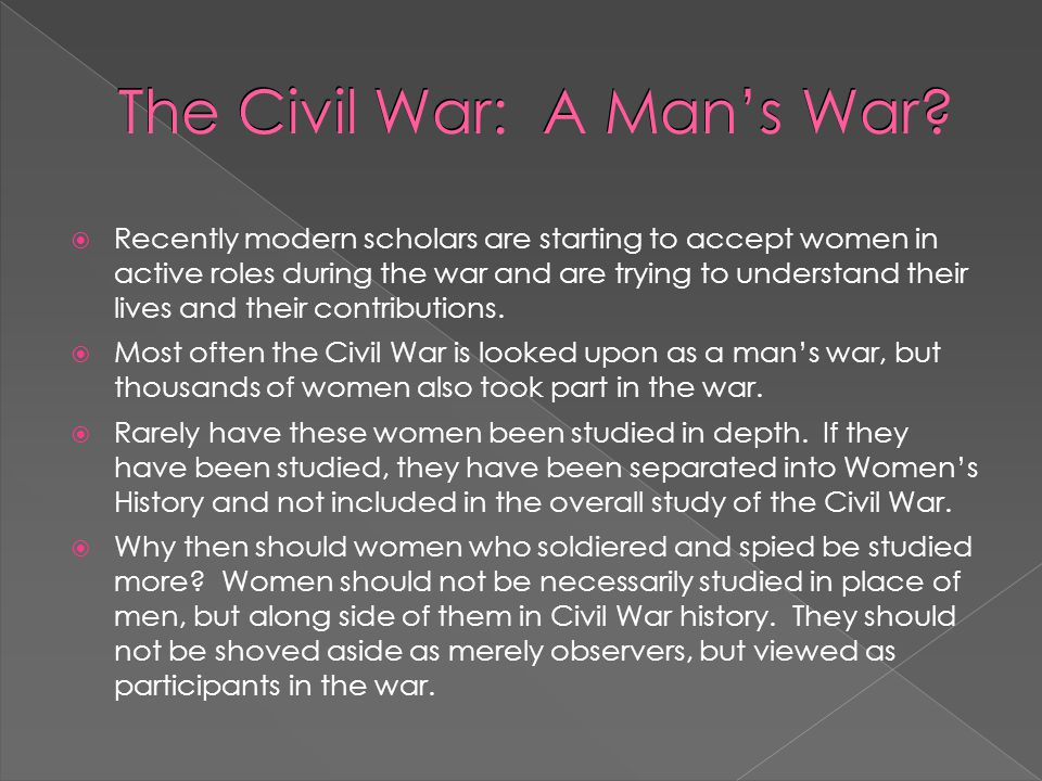 The Civil War: A Man's War.