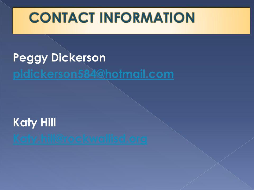 Peggy Dickerson pldickerson584@hotmail.com Katy Hill Katy.hill@rockwallisd.org