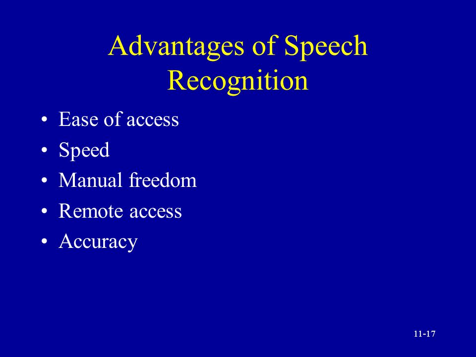 11-16 Natural Language Processing and Voice Technology Applications of natural language processing (NLP) Speech (voice) recognition and understanding Advantages of speech recognition Voice synthesis